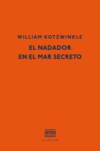El nadador en el mar secreto - William Kotzwinkle